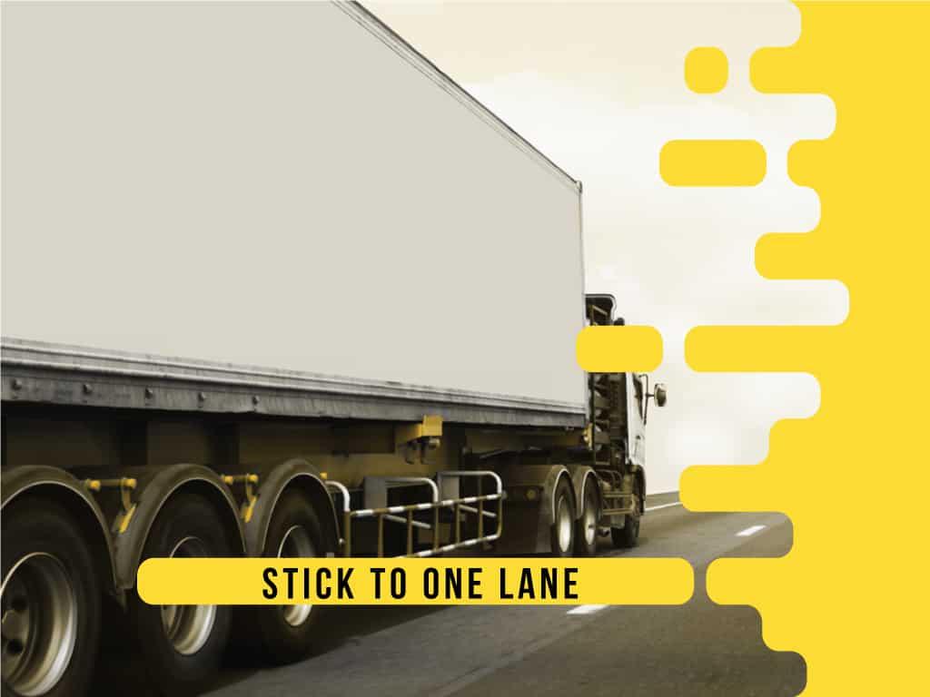 Stick to One Lane