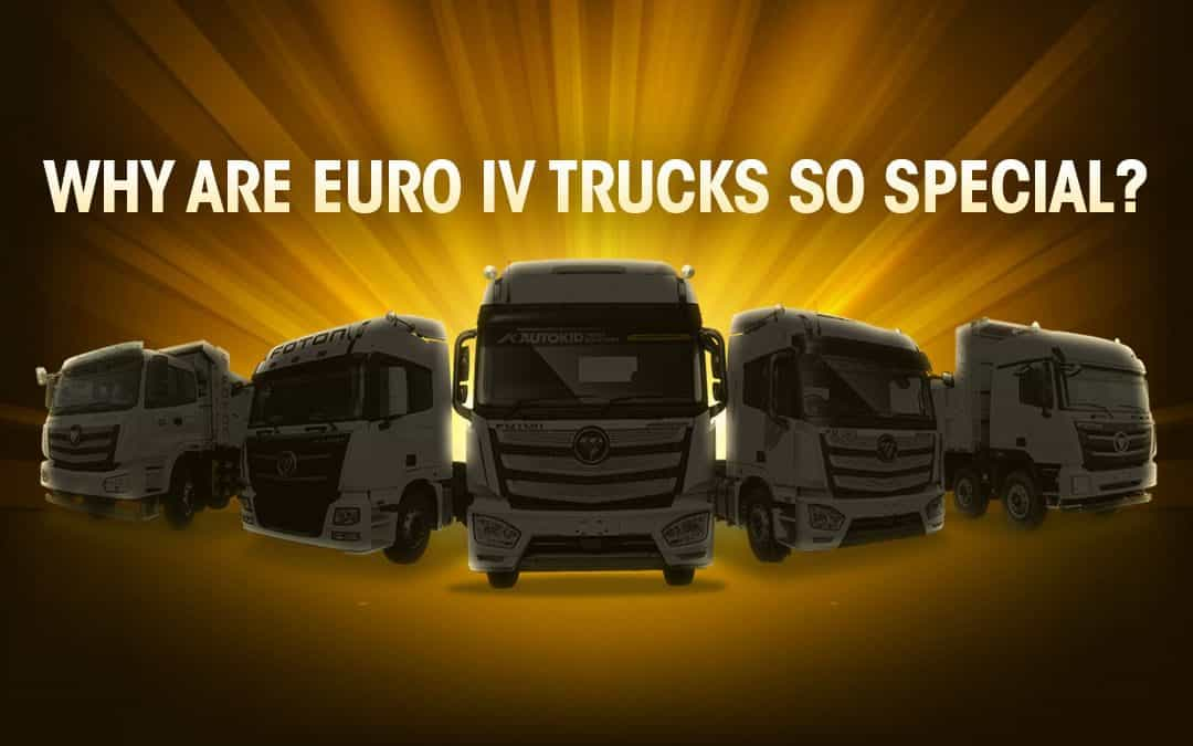 Why Are Euro IV Trucks So Special?