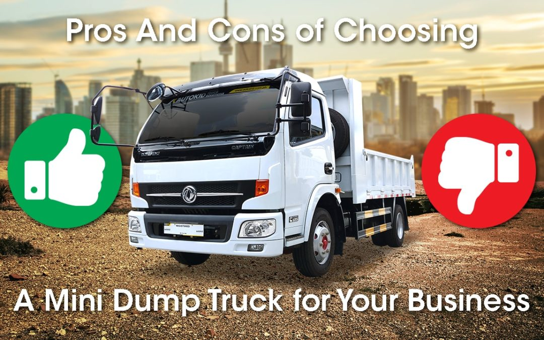 Pros and cons of choosing a mini dump truck for your business